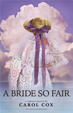 A Bride So Fair by Author Carol Cox