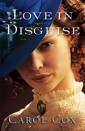 Love in Disguise by Author Carol Cox